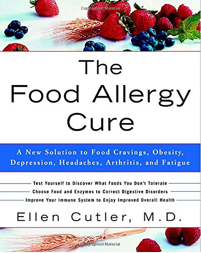 The Food Allergy Cure: A New Solution to Food Cravings,Obesity,Depression,Headaches,Arthritis,and Fatigue