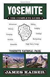 Yosemite: The Complete Guide by James Kaiser (2011-01-01)