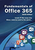 Fundamentals of Office 365: 2016 Edition (Computer Fundamentals)