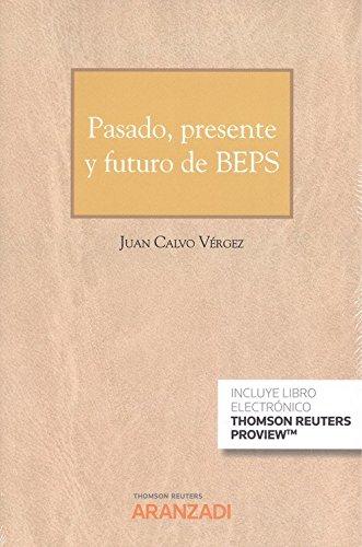Pasado, presente y futuro de BEPS (Papel + e-book) (Cuadernos - Jurisprudencia Tributaria)