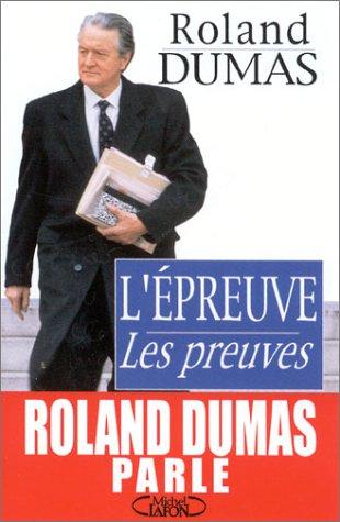 L'Epreuve et les Preuves par Roland Dumas