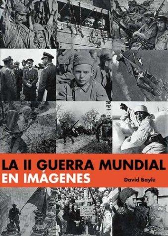 Segunda Guerra mundial en imagenes,la (Grandes Obras)