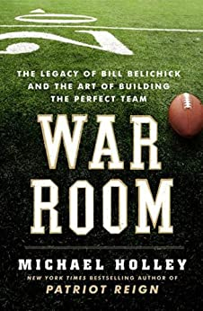 War Room: The Legacy of Bill Belichick and the Art of Building the Perfect Team von [Holley, Michael]