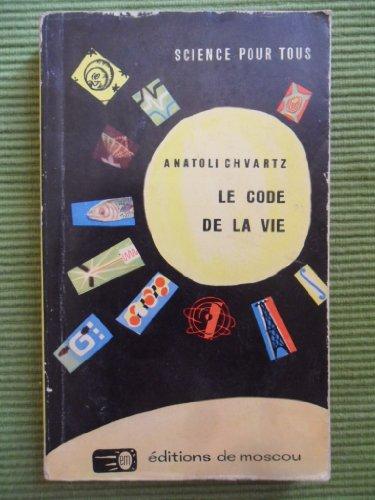 Le code de la vie par Chvartz a.