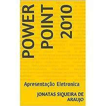 Power Point 2010: Apresentação Eletronica (Portuguese Edition)