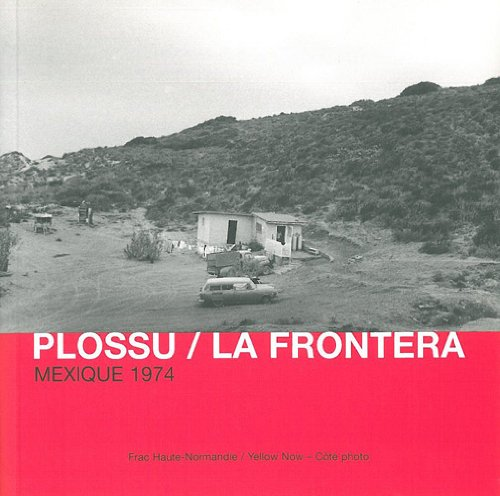 La Frontera : Mexique 1974