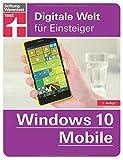 Windows 10 Mobile: Digitale Welt für Einsteiger