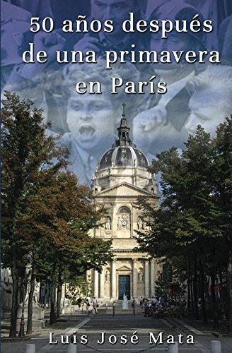 50 años después de una primavera en París por Luis José  Mata