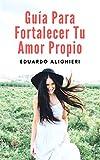 Guía Para Fortalecer Tu Amor Propio