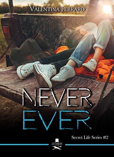 Never ever: Secret Life Series #2 (Eiffel)