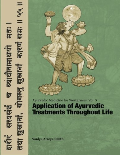 Ayurvedic Medicine for Westerners: Application of Ayurvedic Treatments Throughout Life: Volume 5 by Vaidya Atreya Smith (2016-01-23)