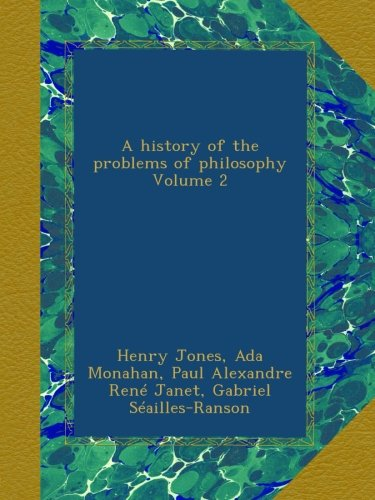 A history of the problems of philosophy Volume 2
