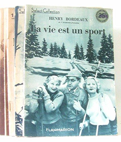 5 Romans de Henry Bordeaux de de la collection select-collection: La chair et l'esprit -la résurrection de la chair -La croisée des chemins -La robe de laine -la vie est un sport
