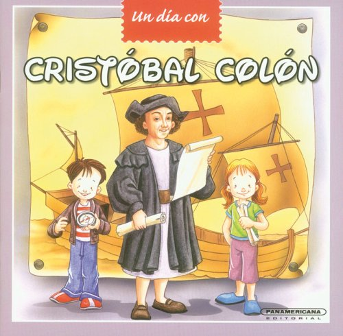 Cristobal Colon / Christopher Columbus (Un Dia Con / a Day With)