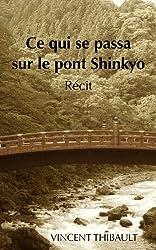 Ce qui se passa sur le pont Shinkyo : Récit