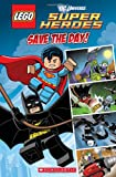 Lego DC Superheroes: Save the Day (Comic Reader #1) (Lego Comic Reader)