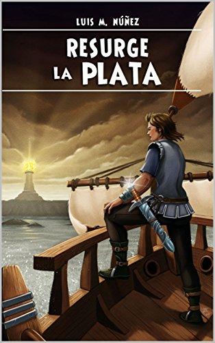 Resurge la plata (La sombra dorada nº 2) por Luis M. Núñez