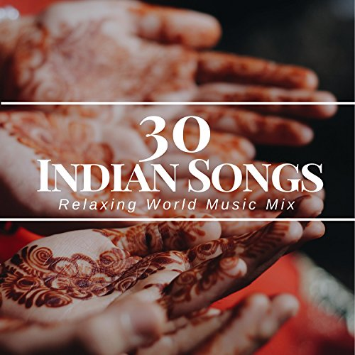 30 Indian Songs - Relaxing World Music Mix, African Music with Nature Sounds and Drums, Punjabi Song, Telugu Songs, Old Hindi Songs, Indian Music for Relaxation (Old Indian Song)
