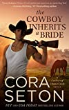 Front cover for the book The Cowboy Inherits a Bride (Cowboys of Chance Creek Book 0) by Cora Seton