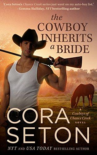The Cowboy Inherits a Bride (Cowboys of Chance Creek Book 0) (English Edition) von [Seton, Cora]