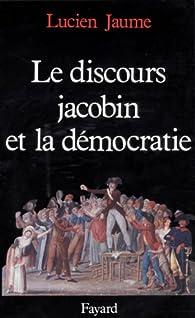 Le discours jacobin et la démocratie  par Lucien Jaume
