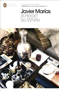 A Heart so White (Penguin Modern Classics) by [Marías, Javier]