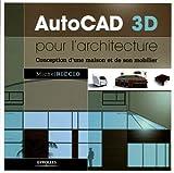 AutoCAD 3D pour l'architecture : Conception d'une maison et de son mobilier...