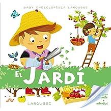 Baby enciclopèdia. El jardí (Larousse - Infantil / Juvenil - Catalán - A Partir De 3 Años - Baby Enciclopèdia)