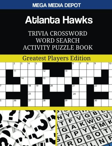 Atlanta Hawks Trivia Crossword Word Search Activity Puzzle Book: Greatest Players Edition por Mega Media Depot