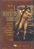 Les dysfonctions sexuelles - Evaluation et traitement par des méthodes psychologique, interpersonnelle et biologique.