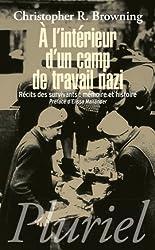 A l'intérieur d'un camp de travail nazi: Récits des survivants : mémoire et histoire
