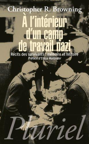 A l'intérieur d'un camp de travail nazi: Récits des survivants : mémoire et histoire par Christopher R. Browning
