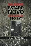 Salazars Estado Novo: Vom Leben und Überleben eines autoritären Regimes 1930-1974 - Dirk Friedrich