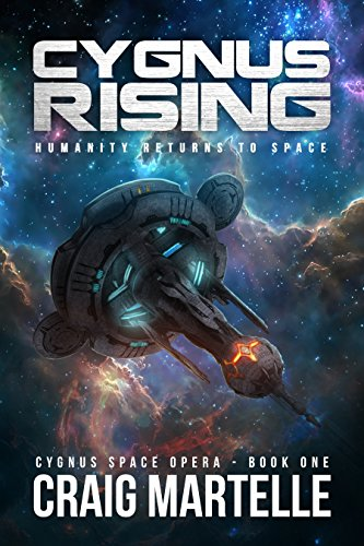 Cygnus Rising: Humanity Returns to Space (Cygnus Space Opera Book 1) (English Edition)