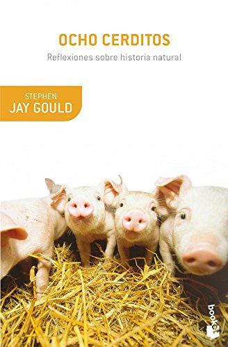 Ocho cerditos: Reflexiones sobre historia natural (Booket Ciencia) por Stephen Jay Gould