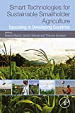 Smart Technologies for Sustainable Smallholder Agriculture: Upscaling in Developing Countries defines integrated climate smart agricultural technologies (ICSAT) as a suite of interconnected techniques and practices that enhance quantity and quality o...