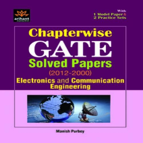GATE Electronics And Communication Engineering Solved Papers (2012-2000) PB