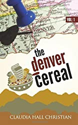 The Denver Cereal by Claudia Hall Christian (2009-09-30)