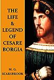 The Life & Legend Of Cesare Borgia