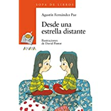 Desde una estrella distante (Literatura Infantil (6-11 Años) - Sopa De Libros)