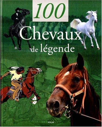 100 chevaux de légende par Myriam Baran