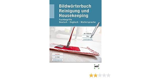 Bildwörterbuch Reinigung und Housekeeping: Fachbegriffe Deutsch ...