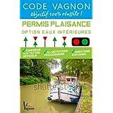 Code Vagnon Permis Plaisance Option eaux intérieures : Conforme aux textes officiels