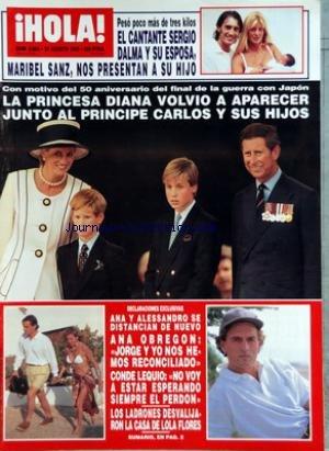 HOLA [No 2664] du 31/08/1995 - EL CANTANTE SERGIO DALMA Y SU ESPOSA - MARIBEL SANZ - NOS PRESENTAN A SU HIJO - LA PRINCESA DIANA VOLVIO A APARECER JUNTO AL PRINCIPE CARLOS Y SUS HIJOS - ANA ALESSANDRO SE DISTANCIAN DE NUEVO - ANA OBREGON - CONDE LEQUIO - LOS LADRONES DESVALIJARON LA CASA DE LOLA FLORES