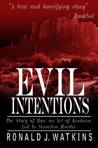 Evil Intentions: How an Act of Kindness Led to Senseless Murder (English Edition)