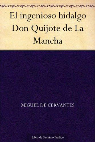 El ingenioso hidalgo Don Quijote de La Mancha eBook: Cervantes ...