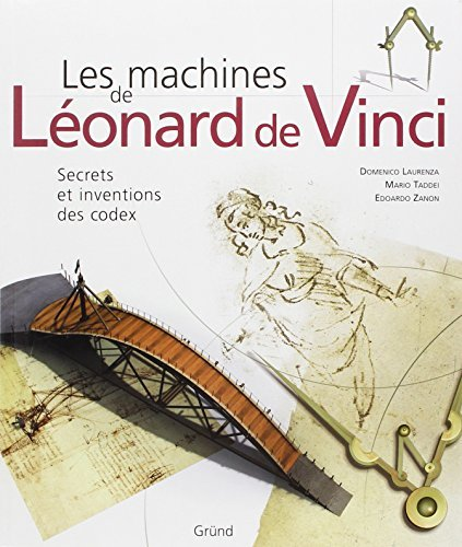 Les machines de Lonard de Vinci : Secrets et inventions des codex by Domenico Laurenza (2006-09-05)