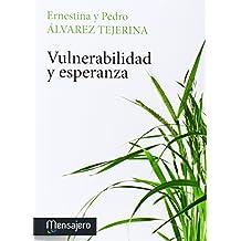 VULNERABILIDAD Y ESPERANZA (Espiritualidad)