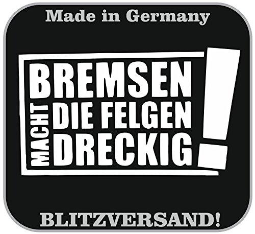 Bremsen macht die Felge dreckig Sticker Felgen Aufkleber Audi Vw BMW