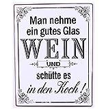 AS4HOME Blechschild Man Nehme Ein Gutes Glas Wein und schütte es in Den Koch Wandschild